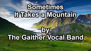 Sometimes It takes a Mountain - Gaither Vocal Band (Lyrics)