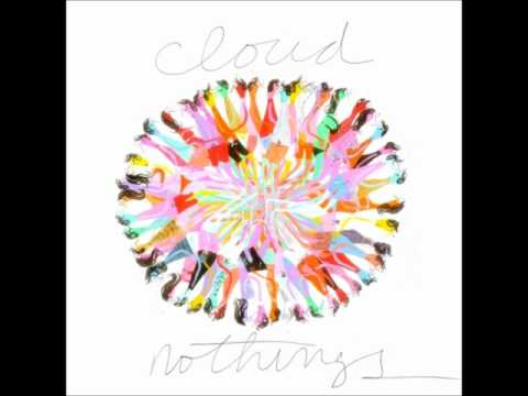 Cloud Nothings - Nothings Wrong