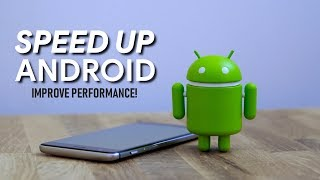How to Speed Up Android for Better Performance! 2018