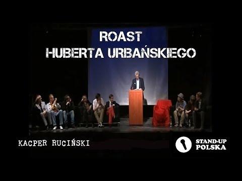 Kacper Ruciński - Roast Huberta Urbańskiego (I Urodziny Stand-up Polska)