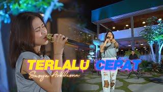 Download lagu TERLALU CEPAT-SASYA ARKHISNA | Sekarang kau tinggalkan aku (  LIVE  )