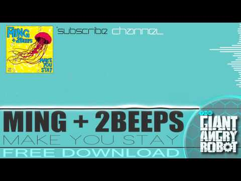 Ming + 2beeps - Make You Stay [free Download] video