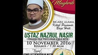 Bicara Ulama' Kitab Penawar Bagi Hati - Ustaz Nazrul Nasir 10 Nov.2016