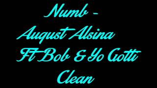 download lagu Numb Clean - August Alsina Ft Bob & Yo gratis