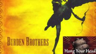 Watch Burden Brothers Hang Your Head video