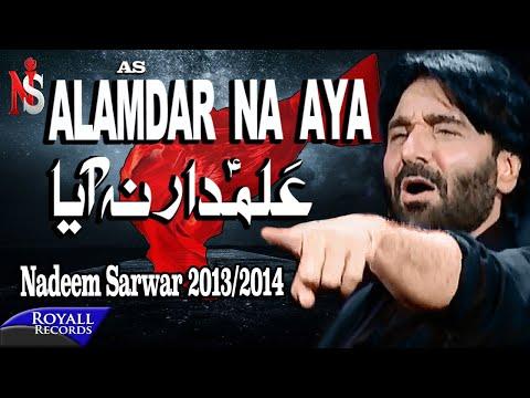 Nadeem Sarwar | Alamdar Na Aaya | 2013-2014 | علمدارنا ایا video