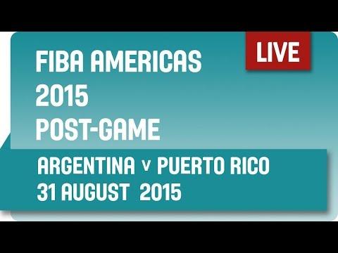 Post-Game: Argentina v Puerto Rico - Group B -  2015 FIBA Americas Championship