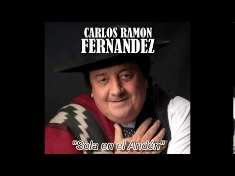 Carlos Ramon Fernandez - Sola en el Andén