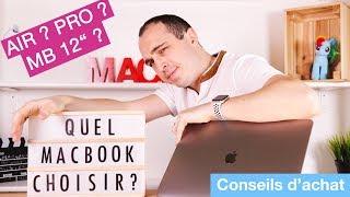 "Quel MacBook acheter ? Air ? Pro ? MacBook 12"" ? (02/2019)"