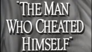 The Man Who Cheated Himself (1950) [Film Noir] [Crime]  from Timeless Classic Movies