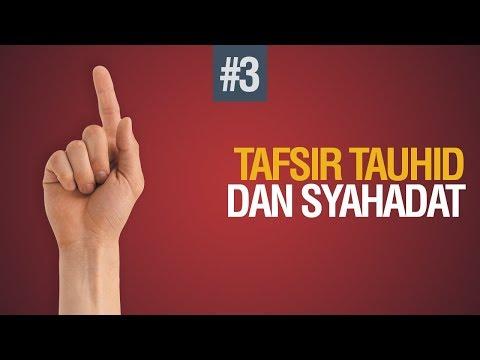 Tafsir Tauhid dan Syahadat #3 - Ustadz Khairullah Anwar Luthfi (2018/03/29)