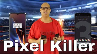 OnePlus 6T Vs Pixel 3 | Pixel Killer ?? YES | Response To J. Williams Video