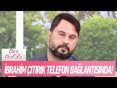 İbrahim Çıtırık telefon bağlantısında - Esra Erol'da 27 Kasım 2017