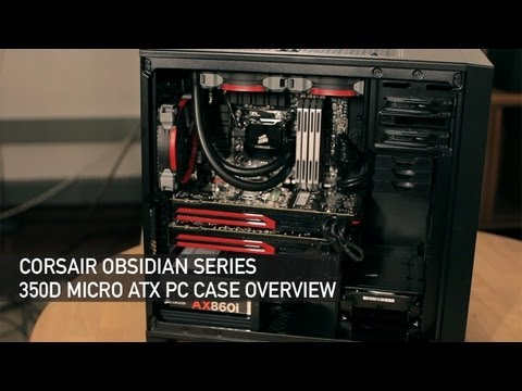 Corsair Obsidian Series 350D Micro ATX PC Case Overview