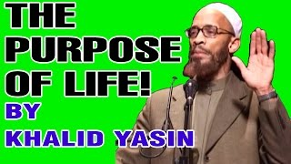 Video: The Purpose of Life - Khalid Yasin