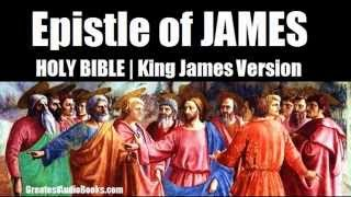 HOLY BIBLE - Epistle of JAMES - KJV - FULL AudioBook | Greatest AudioBooks
