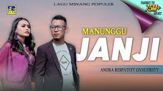 Andra Respati Feat Ovhi Firsty - Manunggu Janji [Lagu Minang  Video]