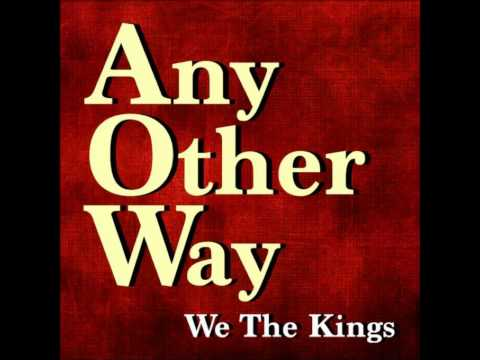 We the Kings - Any Other Way (Single) *LYRICS*