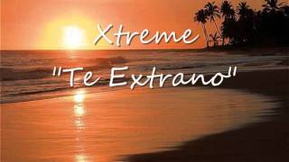 download lagu Xtreme - Te Extraño Bachata gratis