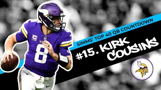 Chris Simms' Top 40 QBs: Kirk Cousins earns No. 15 spot | Chris Simms Unbuttoned | NBC Sports