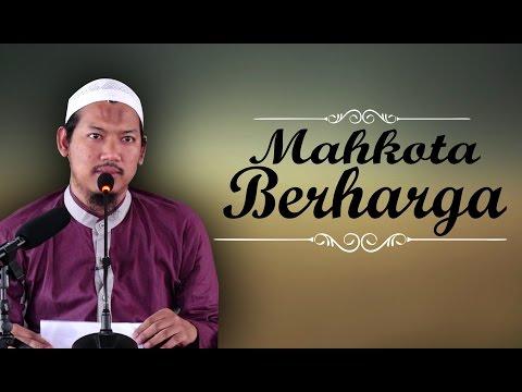 Mahkota Berharga - Ustadz Abu Ubaidah As-Sidawy