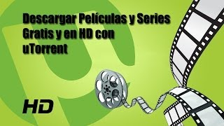 Descargar películas y series gratis en HD con uTorrent [ESP] [How to]