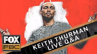 Q&A EXCLUSIVE: Keith Thurman is here to answer your questions! | PBC ON FOX