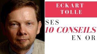 Les 10 conseils en OR de ECKART TOLLE
