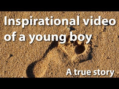 Inspiration to Life - Motivational video of a young boy, an inspiratio...
