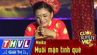 THVL | Cười xuyên Việt - Phiên bản nghệ sĩ 2016 | Tập 9 [1]: Muối mặn tình quê - Maika