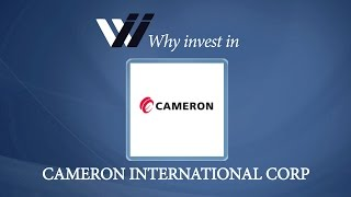 Cameron International Corp - Why Invest in