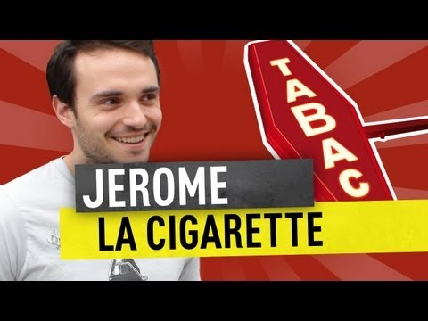 JEROME - LA CIGARETTE