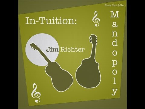 In-Tuition:  Blues & Mandopoly--2 NEW Albums--Please Watch Mandolin Lovers