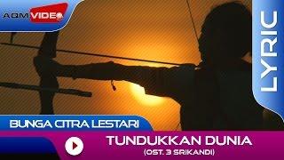 Bunga Citra Lestari - Tundukkan Dunia (OST. 3 Srikandi)   Official Lyric Video