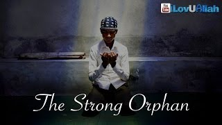 The Strong Orphan| *True Story*