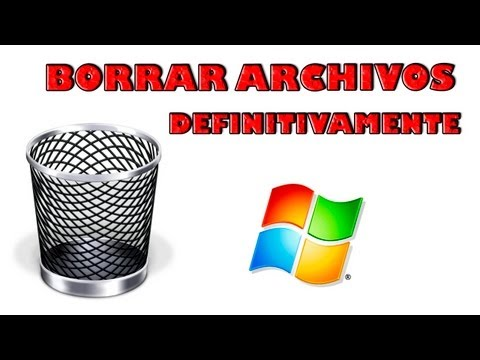 Como borrar archivos definitivamente en Windows