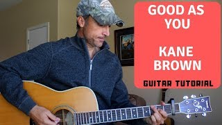Good As You Kane Brown Guitar Tutorial Lesson