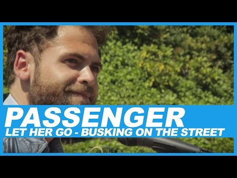 'let Her Go' By Passenger, Busking On The Streets video