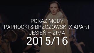 Paprocki & Brzozowski - pokaz jesień zima 2015/16