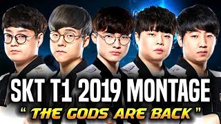 "SKT T1 2019 MONTAGE ""THE GODS ARE BACK"" - SKT T1 MONTAGE BEST PLAYS IN LCK 2019! 