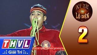 THVL | Kỳ tài lộ diện - Tập 2[8]: Xiếc công năng - Thí sinh Nguyễn Văn Hoàng