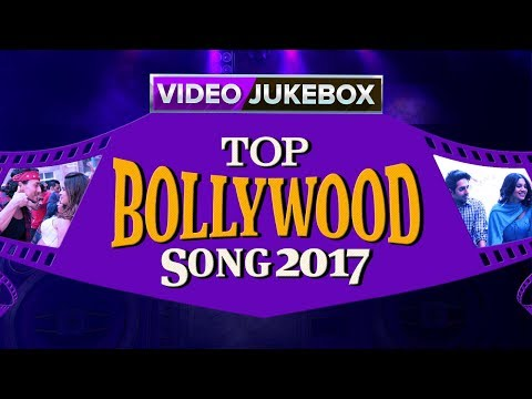 Top Bollywood Songs 2017 | Best Of Bollywood Hits | Video Songs Back To Back