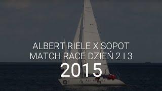 Albert Riele na Sopot Match Race 2015 - dzień 2 i 3
