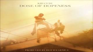 Watch Kid Cudi Dose Of Dopeness video