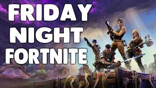 Friday Night Fornite! (Episode 10) (Middle of the day edition)