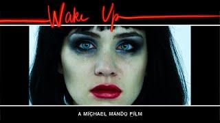 WAKE UP - a Michael Mando film (2016)