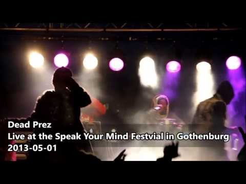Dead Prez  - Live at the Speak Your Mind Festival in Gothenburg (2013-05-01)