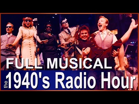 The 1940's Radio Hour (Full Musical Show)