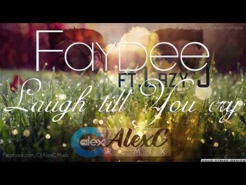 Faydee Ft. Lazy J - Laugh Till You Cry (alexc Remix) video