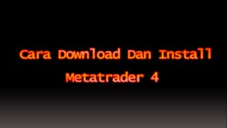 Meta Trader 4 Tutorial Indonesia | Cara Download dan Install Metatrader 4 (MT4)